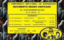 I Seminário de Reparação do MNU começa nesta sexta-feira (22/2)