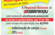 Regional Baixada também recebe documentos para ações de indenização de campo (Funasa) e dos 28% (INSS)