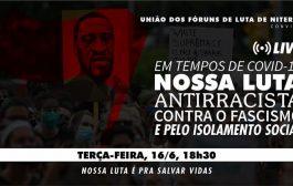 Hoje (16/6), Live 'Em tempos de Covid-19 – Nossa Luta Antirracista, Contra o Fascismo e pelo Isolamento Social'