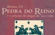 Rico em prosa e verso, 'Romance da Pedra do Reino' é uma das maiores obras da literatura brasileira