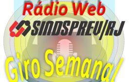 Ouça o Giro Semanal da Rádio Web Sindsprev/RJ