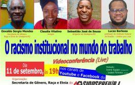 Videoconferência no dia 11/9 debate racismo institucional no mundo do trabalho