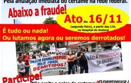 Saúde Federal: na segunda (16/11), no Hospital do Andaraí, contratados exigem anulação de certame