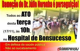 Todos à manifestação desta terça (17), no HFB, em repúdio às perseguições movidas contra o Dr. Júlio Noronha