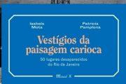 Com fotos raras e ilustrações, livro conta a história de 50 lugares desaparecidos do RJ