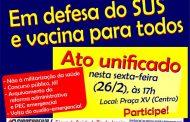 Fórum de Saúde convoca para ato unificado na sexta (26), 'em defesa do SUS e vacina para todos'