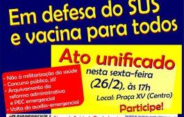 É hoje (26/2): todos ao ato unificado 'em defesa do SUS e vacina para todos'. Às 17h, na Praça XV (Centro)